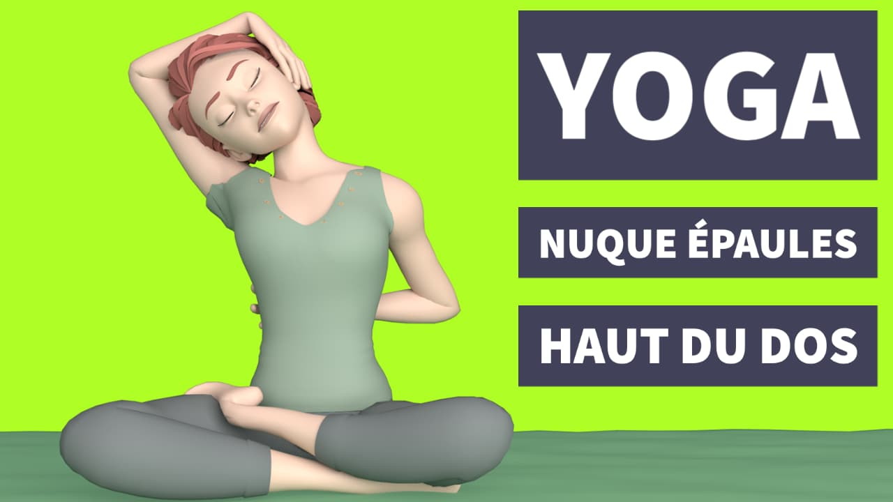 Yoga nuque, cervicales, épaules et haut du dos